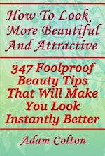 How to Look More Beautiful and Attractive