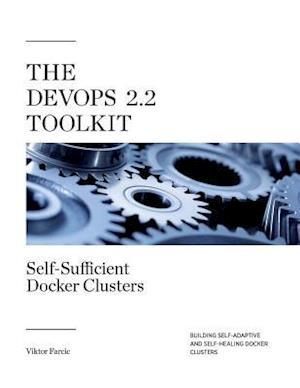 Bog, paperback The Devops 2.2 Toolkit af Viktor Farcic