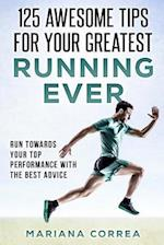 125 Awesome Tips for Your Greatest Running Ever