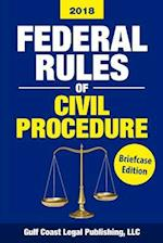 Federal Rules of Civil Procedure 2018, Briefcase Edition