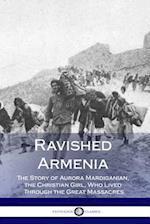 Ravished Armenia af Aurora Mardiganian