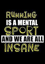 Running Is a Mental Sport and We Are All Insane