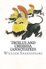 Troilus and Cressida (Annotated)