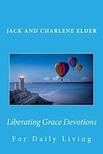 Liberating Grace Devotions for Daily Living