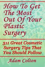 How to Get the Most Out of Your Plastic Surgery