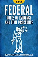 Federal Rules of Evidence and Civil Procedure 2018