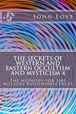 The Secrets of Western and Eastern Occultism and Mysticism 4