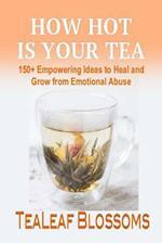 How Hot Is Your Tea