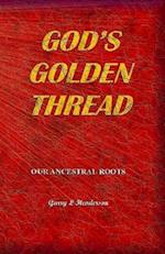 God's Golden Thread - Our Ancestral Roots
