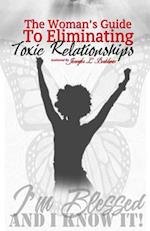 The Woman's Guide to Eliminating Toxic Relationships