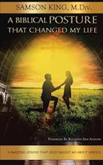 A Biblical Posture That Changed My Life