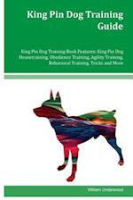 King Pin Dog Training Guide King Pin Dog Training Book Features