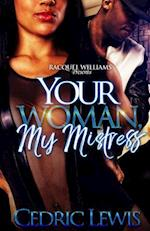 Your Woman, My Mistress