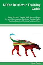 Labbe Retriever Training Guide Labbe Retriever Training Book Features