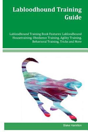 Labloodhound Training Guide Labloodhound Training Book Features