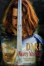 Dare to Be a Mighty Warrior (Bible Study Devotional Workbook, Spiritual Warfare Handbook, Manual for Freedom and Victory Over Darkness in the Battlefi