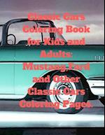 Classic Cars Coloring Book for Kids and Adults