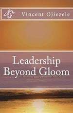 Leadership Beyond Gloom