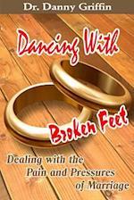 Dancing with Broken Feet
