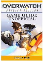 Overwatch Origins Edition Game Guide Unofficial