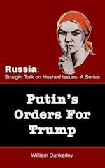 Putin's Orders for Trump
