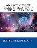 An Overview of Dark Energy, Dark Fluid & Dark Flow
