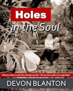 Holes in the Soul