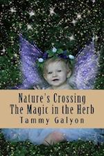 Nature's Crossing the Magic in the Herb