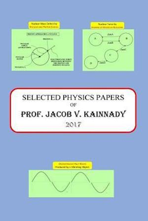 Selected Physics Papers of Prof. Jacob V. Kainnady 2017