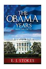 The Obama Years...Just the Facts