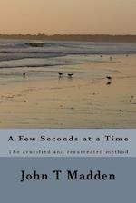A Few Seconds at a Time
