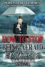 How to Stop Being Afraid of Your Age? a Bridge Through the Crisis
