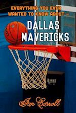 Everything You Ever Wanted to Know about Dallas Mavericks