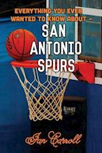 Everything You Ever Wanted to Know about San Antonio Spurs