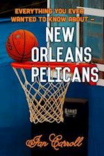 Everything You Ever Wanted to Know about New Orleans Pelicans