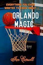 Everything You Ever Wanted to Know about Orlando Magic