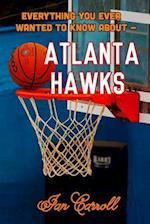 Everything You Ever Wanted to Know about Atlanta Hawks