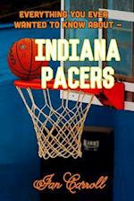 Everything You Ever Wanted to Know about Indiana Pacers