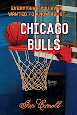 Everything You Ever Wanted to Know about Chicago Bulls