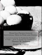 High Egg Production by Individual Hens in Pens and Flocks