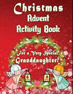 Christmas Advent Activity Book for a Very Special Granddaughter