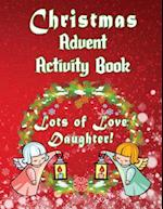 Christmas Advent Activity Book-Lots of Love Daughter!