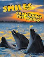 Smiles Can Change the World