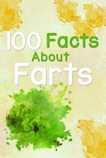 100 Facts about Farts