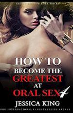 How to Become the Greatest at Oral Sex 4