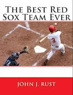 The Best Red Sox Team Ever