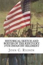 Historical Sketch and Roster of the Kentucky 19th Infantry Regiment