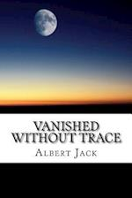 Vanished Without Trace