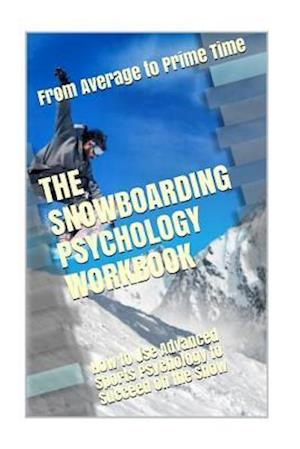 The Snowboarding Psychology Workbook