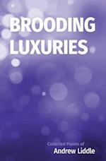 Brooding Luxuries